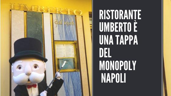 Umberto, tappa del Monopoly Napoli, il gioco che da sempre appassiona grandi e piccini